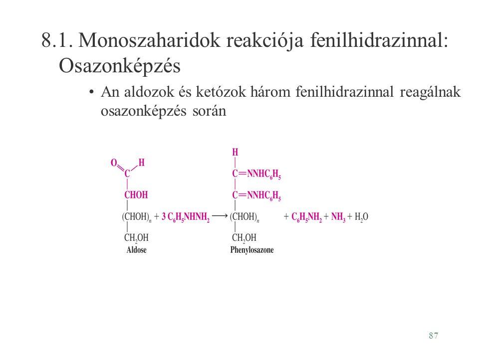 87 8.1. Monoszaharidok reakciója fenilhidrazinnal: Osazonképzés An aldozok és ketózok három fenilhidrazinnal reagálnak osazonképzés során