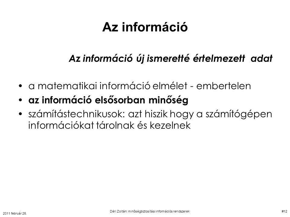Az információ Az információ új ismeretté értelmezett adat a matematikai információ elmélet - embertelen az információ elsősorban minőség számítástechn