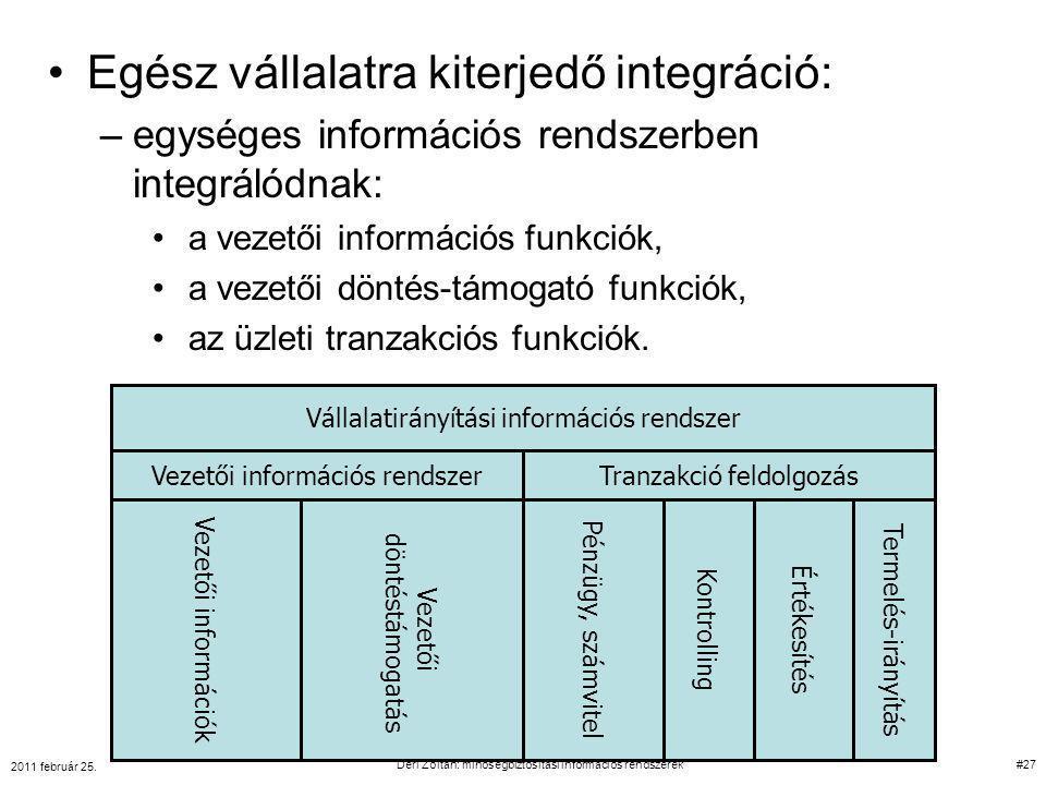 Egész vállalatra kiterjedő integráció: –egységes információs rendszerben integrálódnak: a vezetői információs funkciók, a vezetői döntés-támogató funk