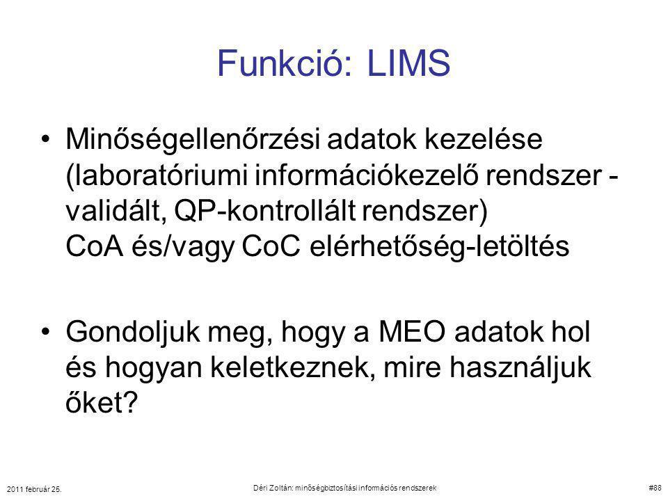 Funkció: LIMS Minőségellenőrzési adatok kezelése (laboratóriumi információkezelő rendszer - validált, QP-kontrollált rendszer) CoA és/vagy CoC elérhet