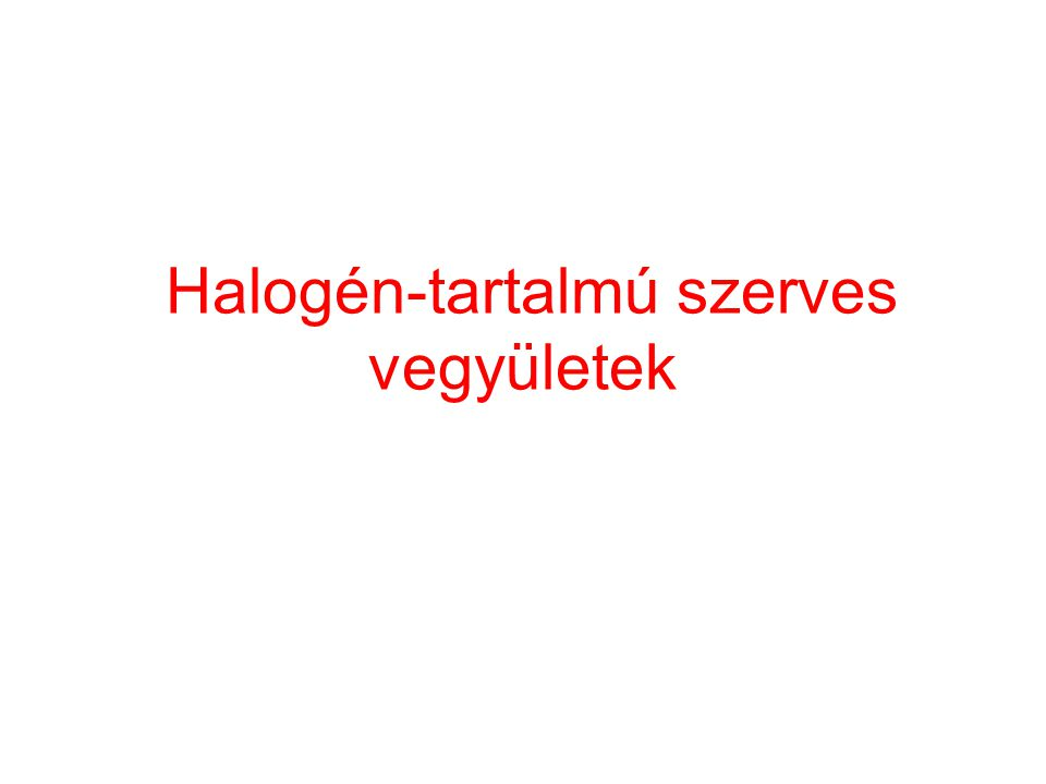 Halogén-tartalmú szerves vegyületek