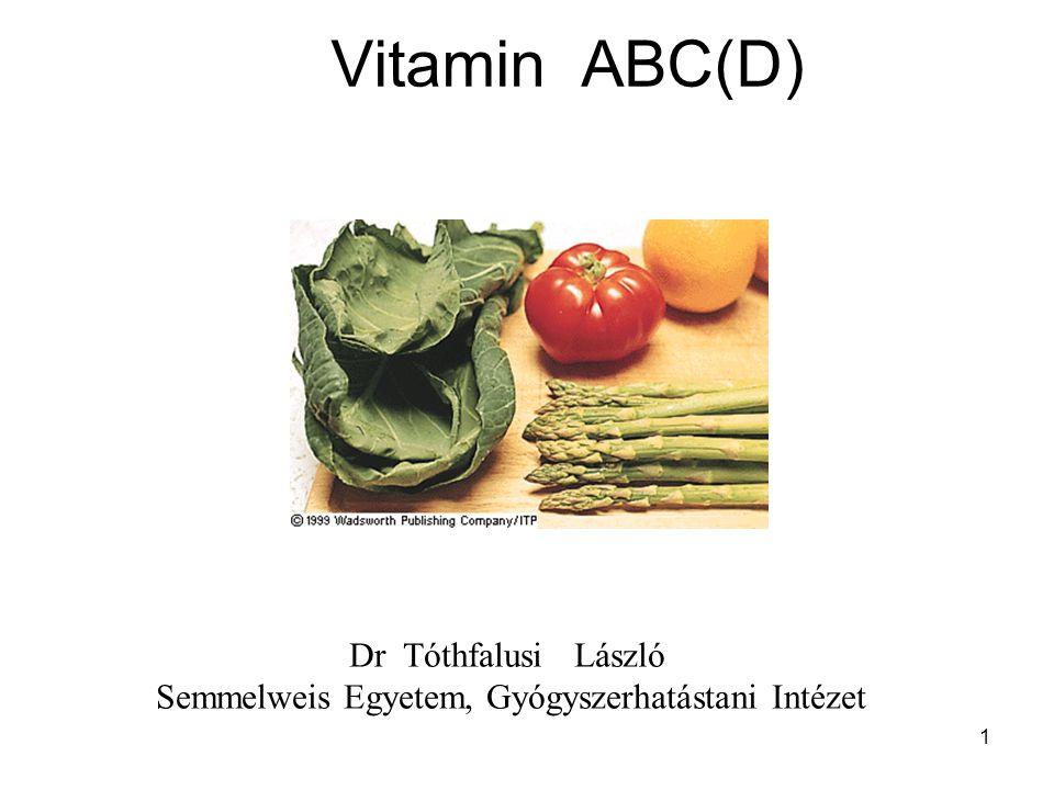 1 Vitamin ABC(D) Dr Tóthfalusi László Semmelweis Egyetem, Gyógyszerhatástani Intézet