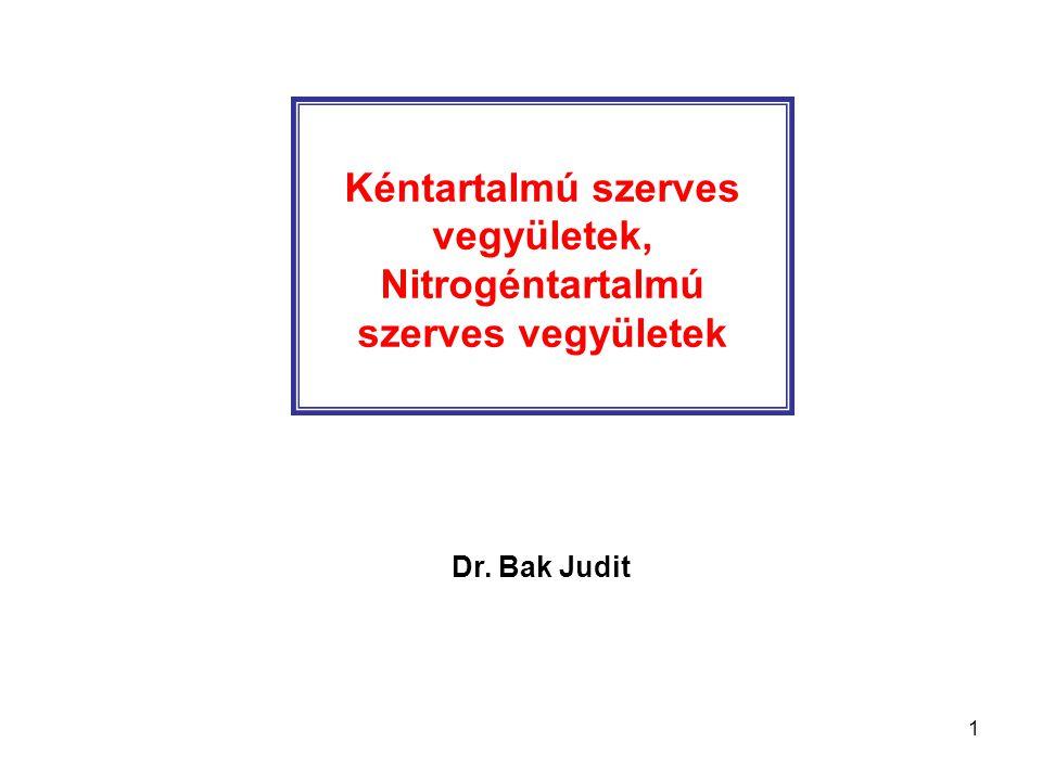 1 Kéntartalmú szerves vegyületek, Nitrogéntartalmú szerves vegyületek Dr. Bak Judit