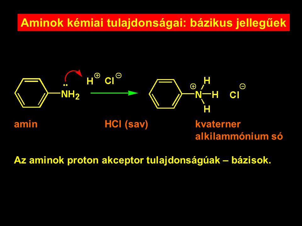 25 aminHCl (sav)kvaterner alkilammónium só Az aminok proton akceptor tulajdonságúak – bázisok. Aminok kémiai tulajdonságai: bázikus jellegűek