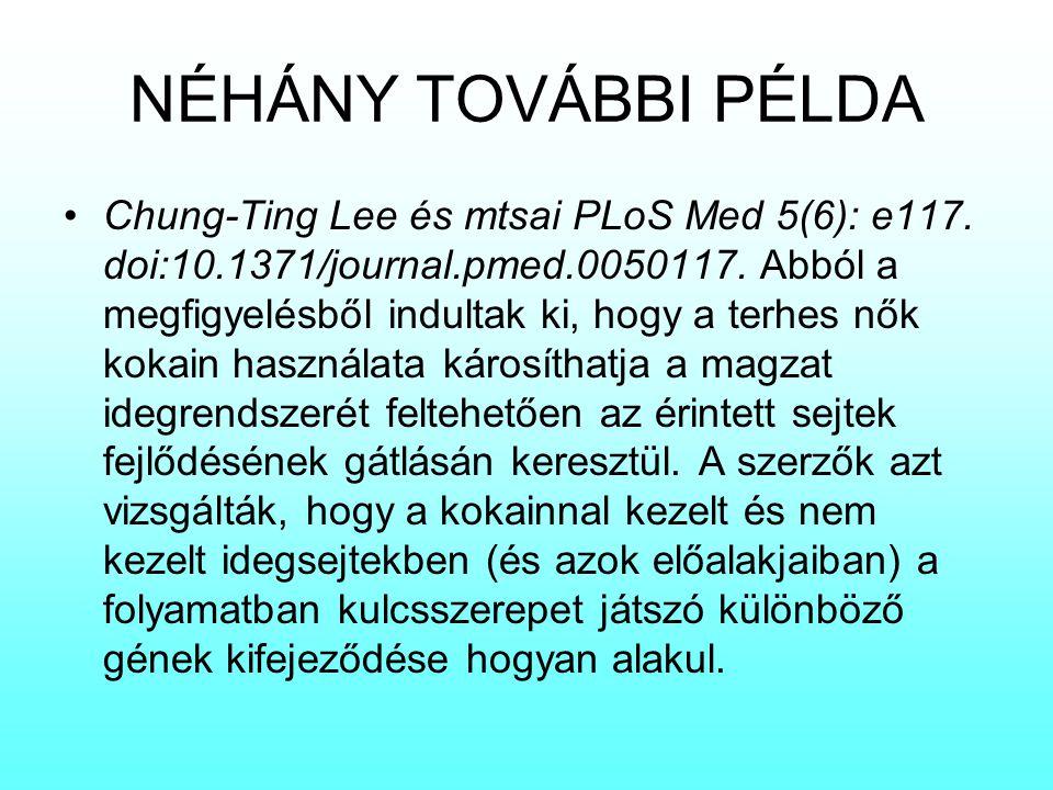 NÉHÁNY TOVÁBBI PÉLDA Chung-Ting Lee és mtsai PLoS Med 5(6): e117. doi:10.1371/journal.pmed.0050117. Abból a megfigyelésből indultak ki, hogy a terhes