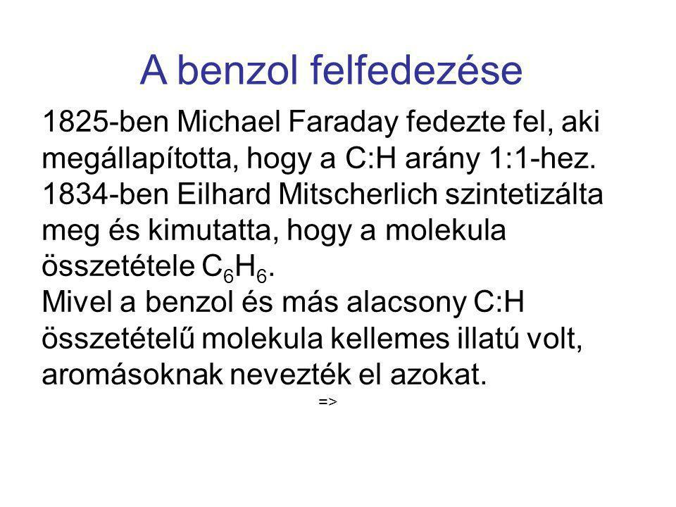 1825-ben Michael Faraday fedezte fel, aki megállapította, hogy a C:H arány 1:1-hez. 1834-ben Eilhard Mitscherlich szintetizálta meg és kimutatta, hogy