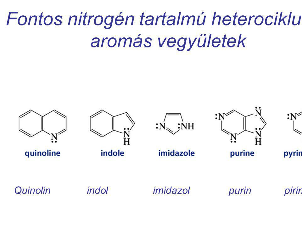 Fontos nitrogén tartalmú heterociklusos aromás vegyületek Quinolin indol imidazol purin pirimidin