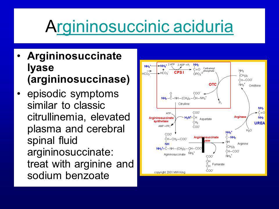Argininosuccinic aciduriargininosuccinic aciduria Argininosuccinate lyase (argininosuccinase) episodic symptoms similar to classic citrullinemia, elev