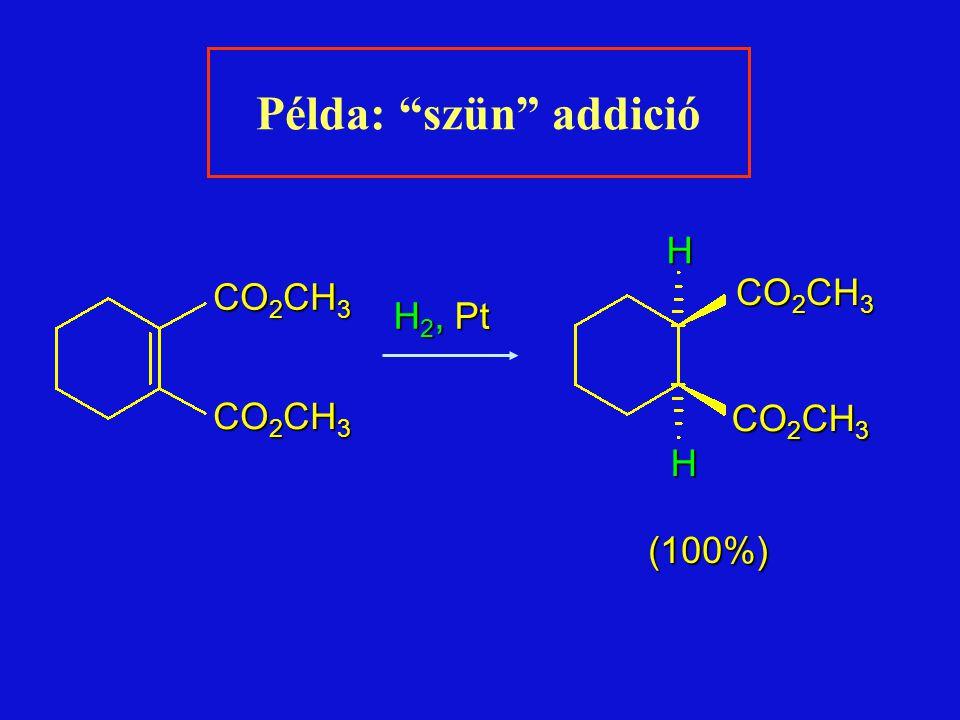 CO 2 CH 3 (100%) H 2, Pt Példa: szün addició CO 2 CH 3 HH