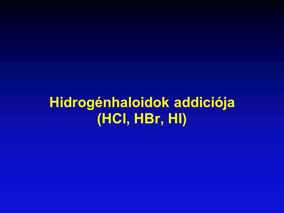 Hidrogénhaloidok addiciója (HCl, HBr, HI)