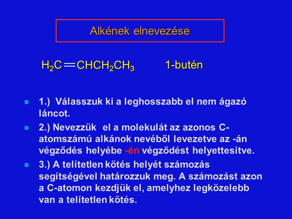 n 1.) Válasszuk ki a leghosszabb el nem ágazó láncot. n 2.) Nevezzük el a molekulát az azonos C- atomszámú alkánok nevéből levezetve az -án végződés h