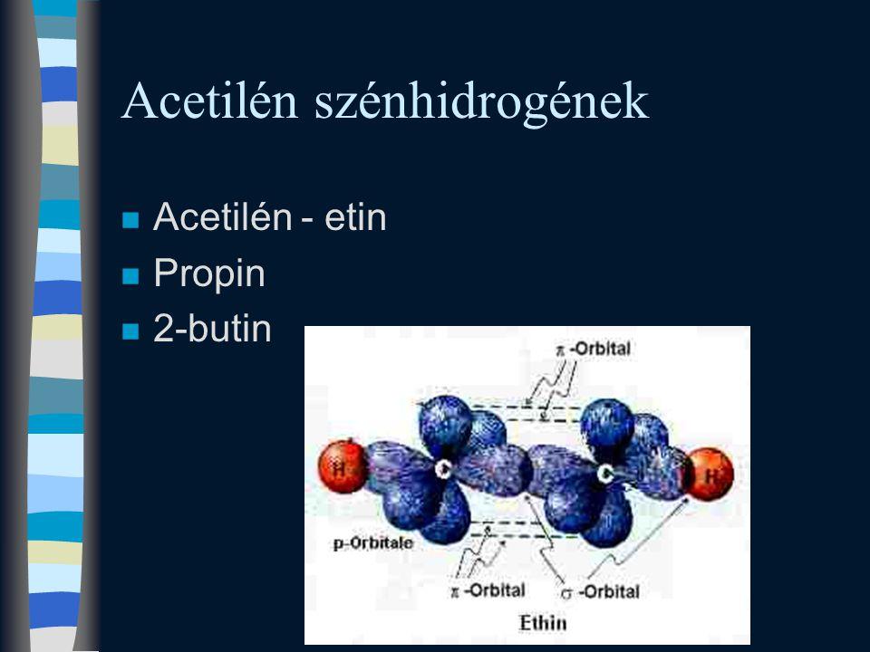 n Acetilén - etin n Propin n 2-butin