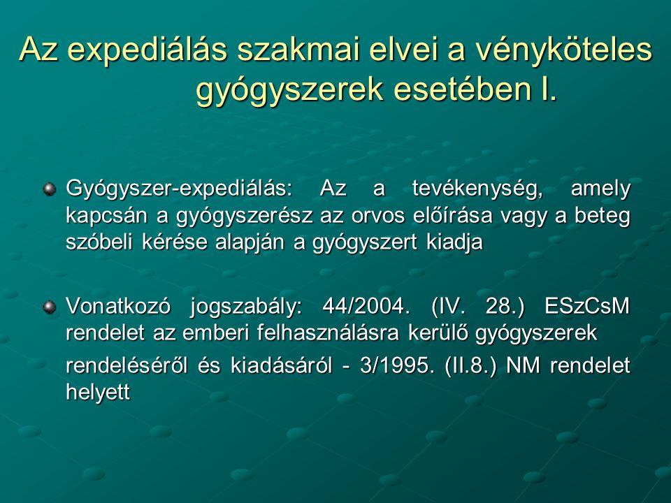 Az expediálás szakmai elvei a vényköteles gyógyszerek esetében I. Gyógyszer-expediálás: Az a tevékenység, amely kapcsán a gyógyszerész az orvos előírá