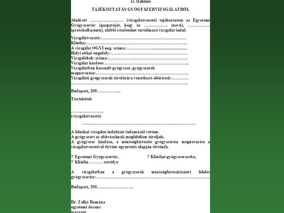 Gyógyszervizsgálatokban részvétel  Helsinki deklaráció (1964) diagnosztikus, terápiás, megelőzési, rehabilitációs célra  jogszabályok, OGYI irányelv