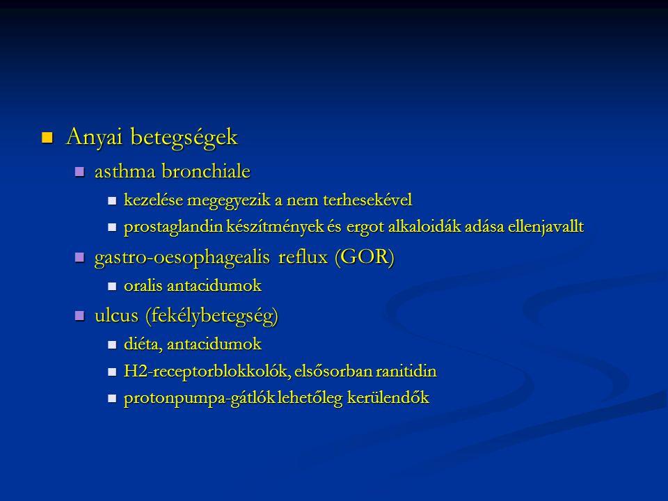 Anyai betegségek Anyai betegségek asthma bronchiale asthma bronchiale kezelése megegyezik a nem terhesekével kezelése megegyezik a nem terhesekével pr