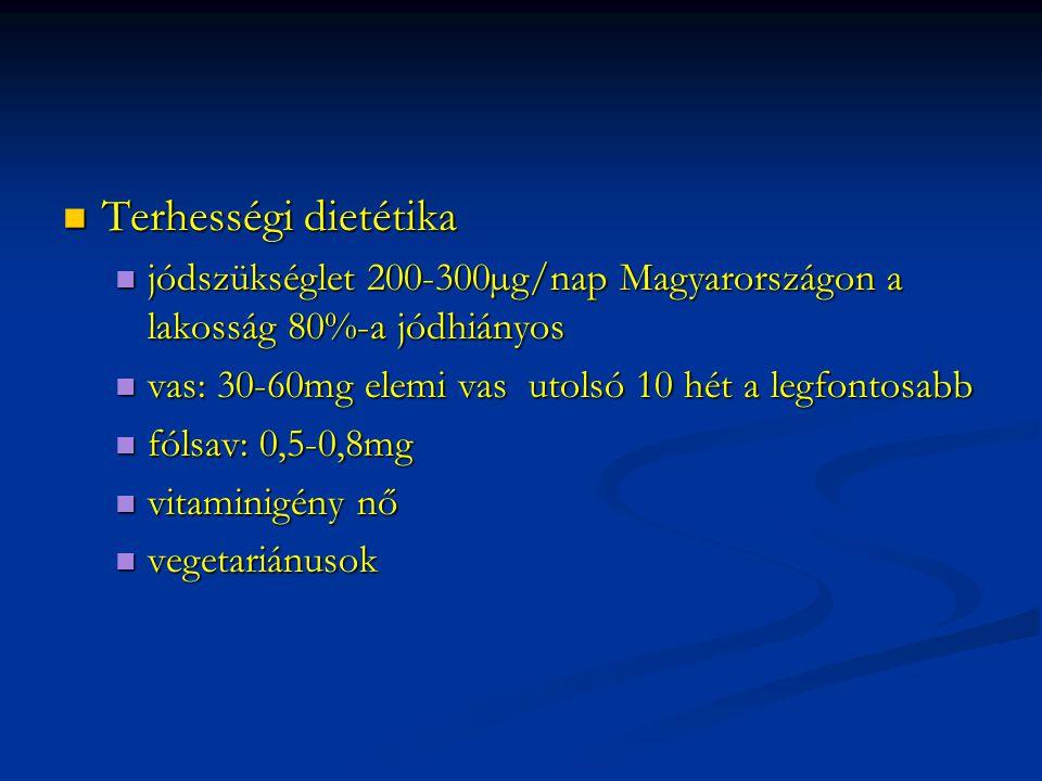 Terhességi dietétika Terhességi dietétika jódszükséglet 200-300µg/nap Magyarországon a lakosság 80%-a jódhiányos jódszükséglet 200-300µg/nap Magyarors