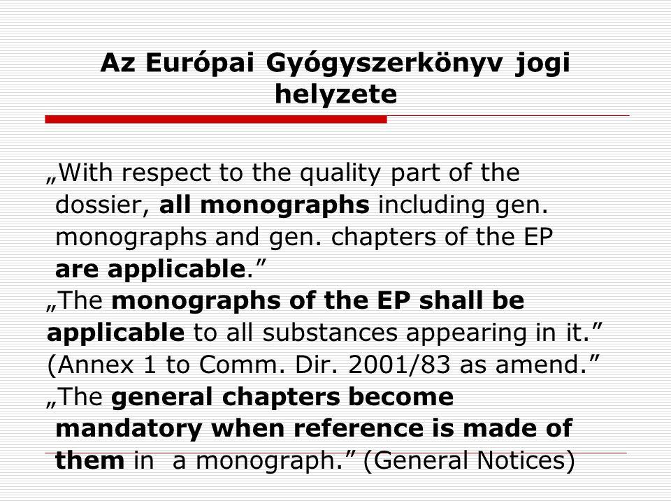 "Az Európai Gyógyszerkönyv jogi helyzete ""With respect to the quality part of the dossier, all monographs including gen."