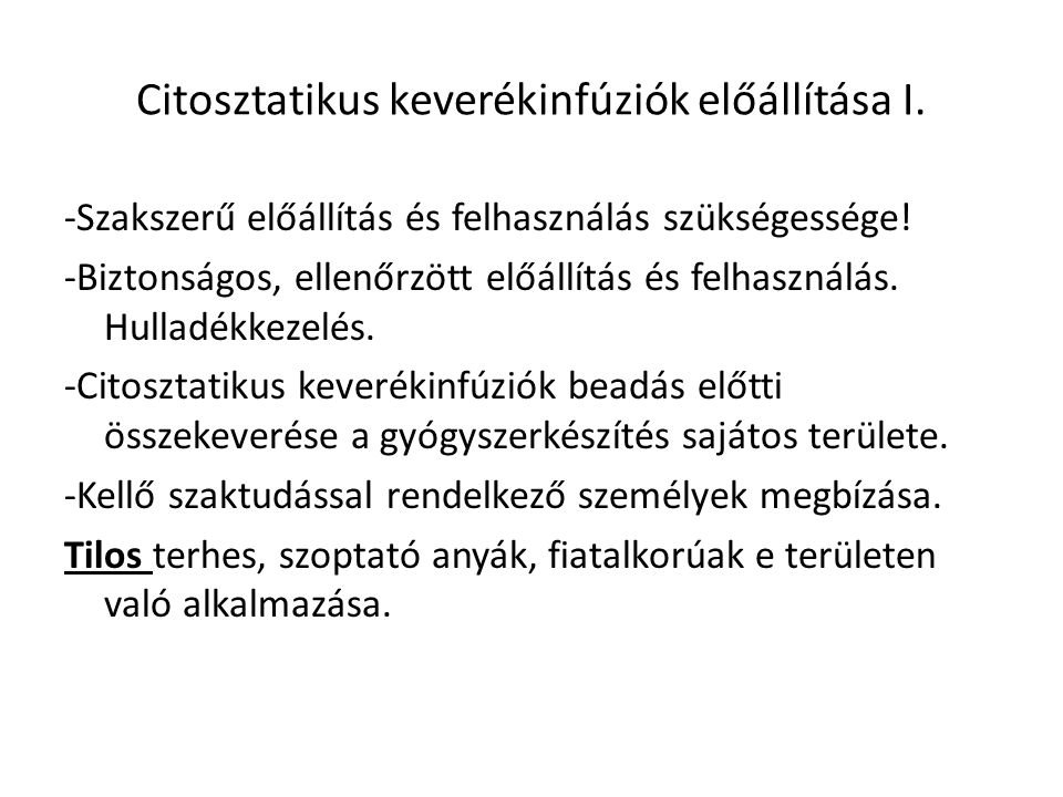 Citosztatikus keverékinfúziók előállítása II.