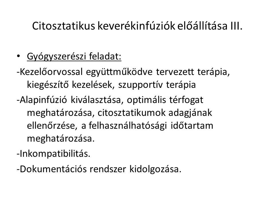 Citosztatikus keverékinfúziók előállítása IV.