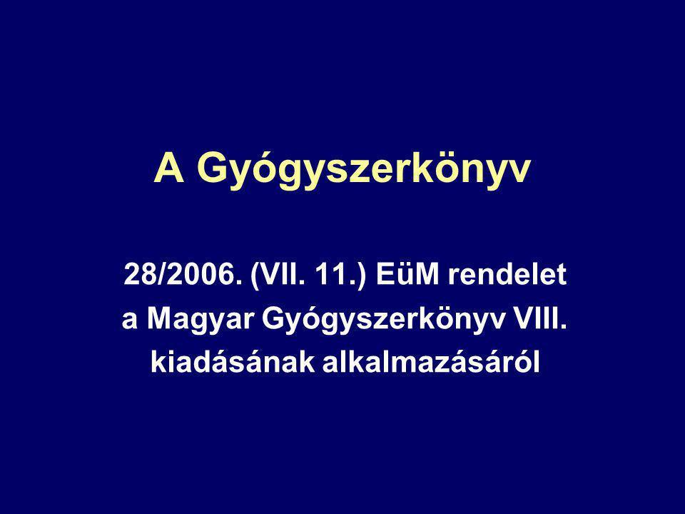 A Gyógyszerkönyv 28/2006. (VII. 11.) EüM rendelet a Magyar Gyógyszerkönyv VIII. kiadásának alkalmazásáról