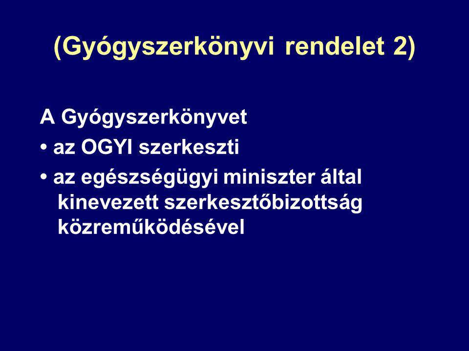 (Gyógyszerkönyvi rendelet 2) A Gyógyszerkönyvet az OGYI szerkeszti az egészségügyi miniszter által kinevezett szerkesztőbizottság közreműködésével