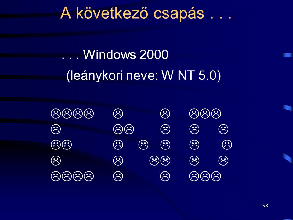 57 Az NT file-rendszer (NTFS) File = strukturált objektum. Fa szerkezetű könyvtár struktúra. File naplózási record-ok a tranzakciók alatt, feszültség-