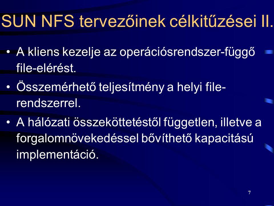8 SUN NFS megvalósítása Következmény: az állapotmentes megvalósítás.