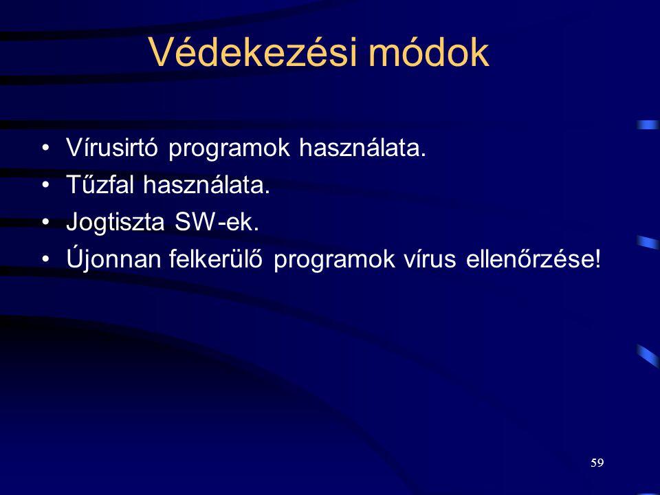 59 Védekezési módok Vírusirtó programok használata.