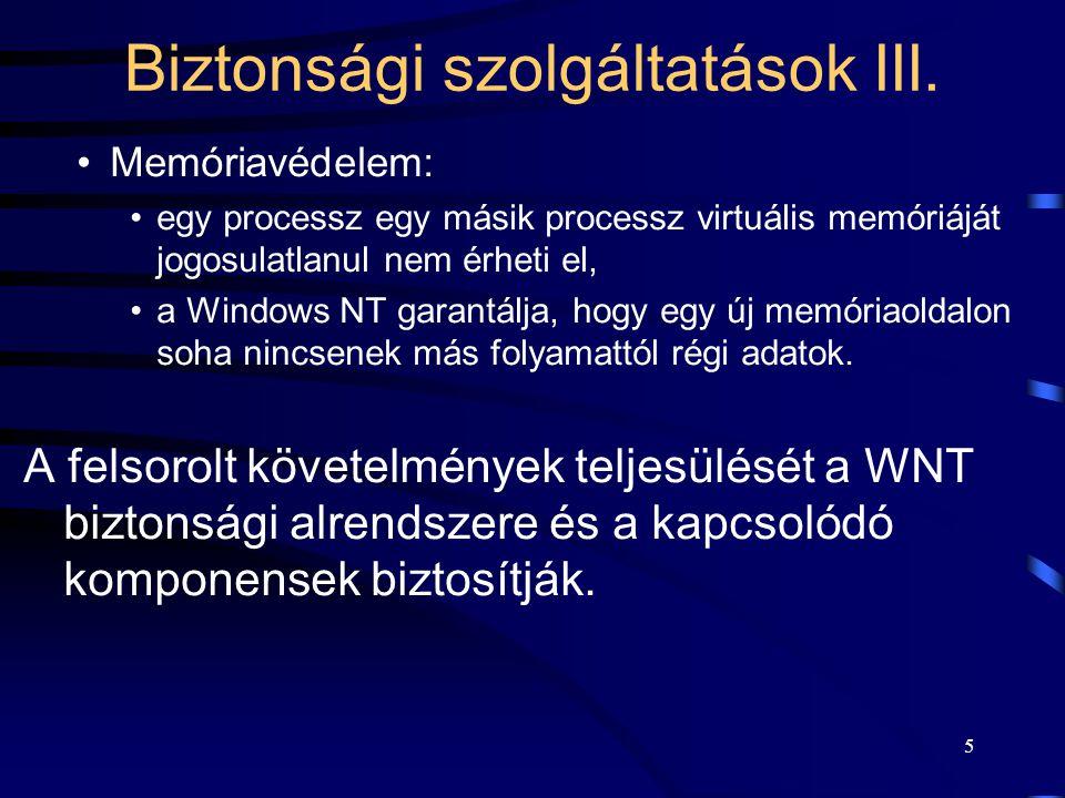 5 Memóriavédelem: egy processz egy másik processz virtuális memóriáját jogosulatlanul nem érheti el, a Windows NT garantálja, hogy egy új memóriaoldalon soha nincsenek más folyamattól régi adatok.