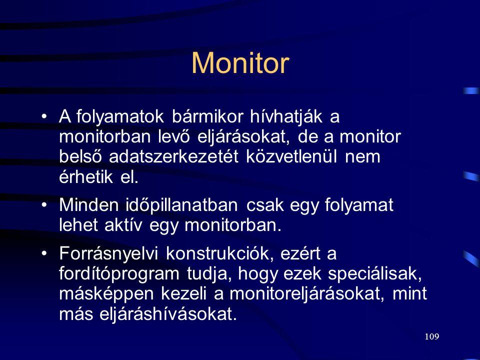 108 Monitor típusú programszerkezet Ebbe programrészeket és eljárásokat zárhat a programozó.