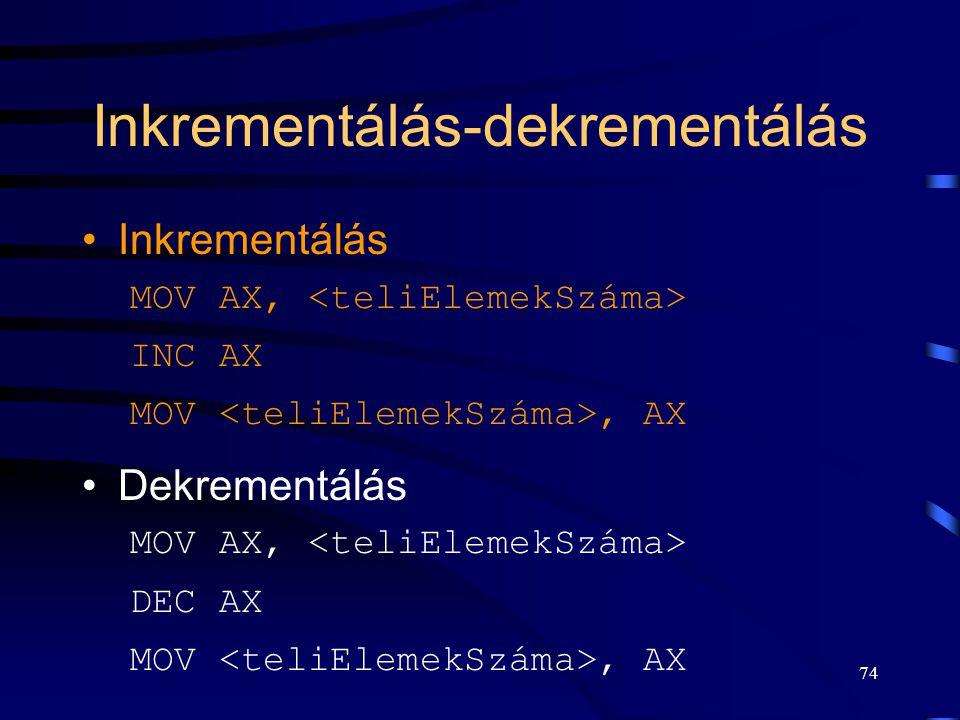 73 Probléma A teliElemekSzáma változó inkrementálásának, ill. dekrementálásának gépi utasításai párhuzamosan (átlapolódva) hajtódhatnak végre. Eredmén