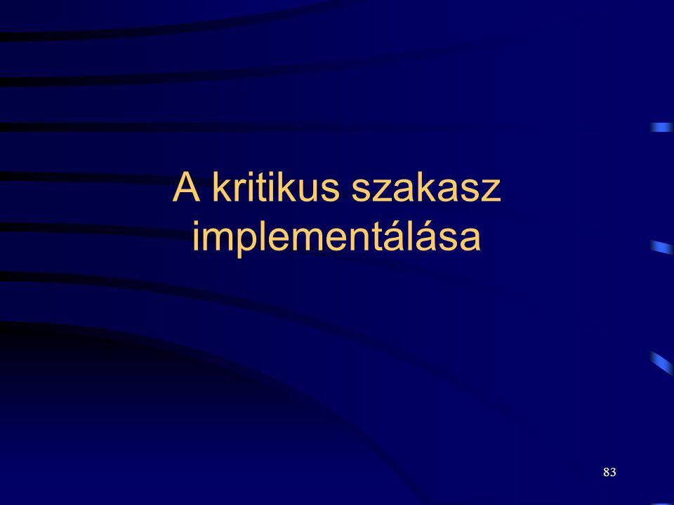 82 Kritériumok  Kölcsönös kizárás biztosítása:  Az egymáshoz tartozó kritikus szakaszokban mindig legfeljebb egyetlen folyamat tartózkodhat.  Halad