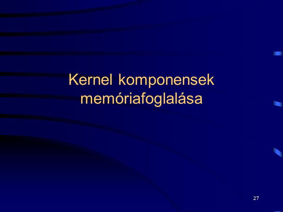 27 Kernel komponensek memóriafoglalása