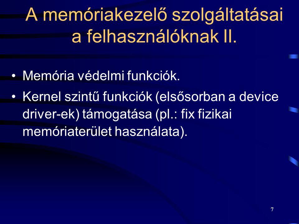 7 A memóriakezelő szolgáltatásai a felhasználóknak II. Memória védelmi funkciók. Kernel szintű funkciók (elsősorban a device driver-ek) támogatása (pl