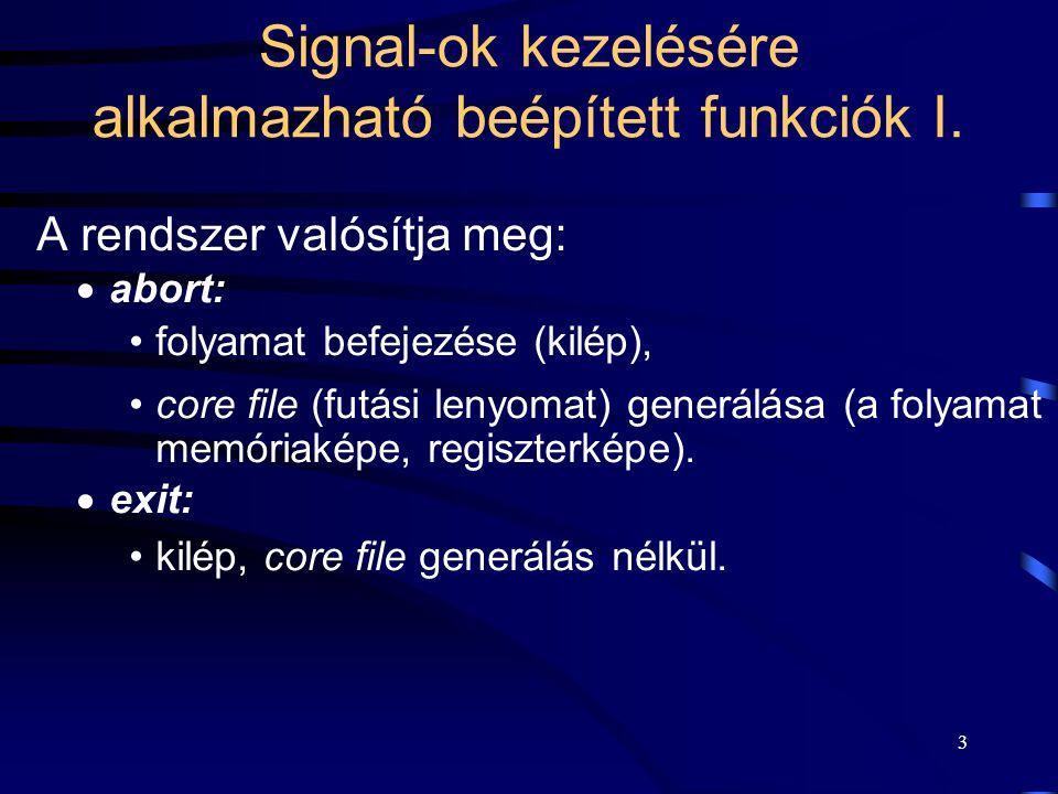 3 Signal-ok kezelésére alkalmazható beépített funkciók I.