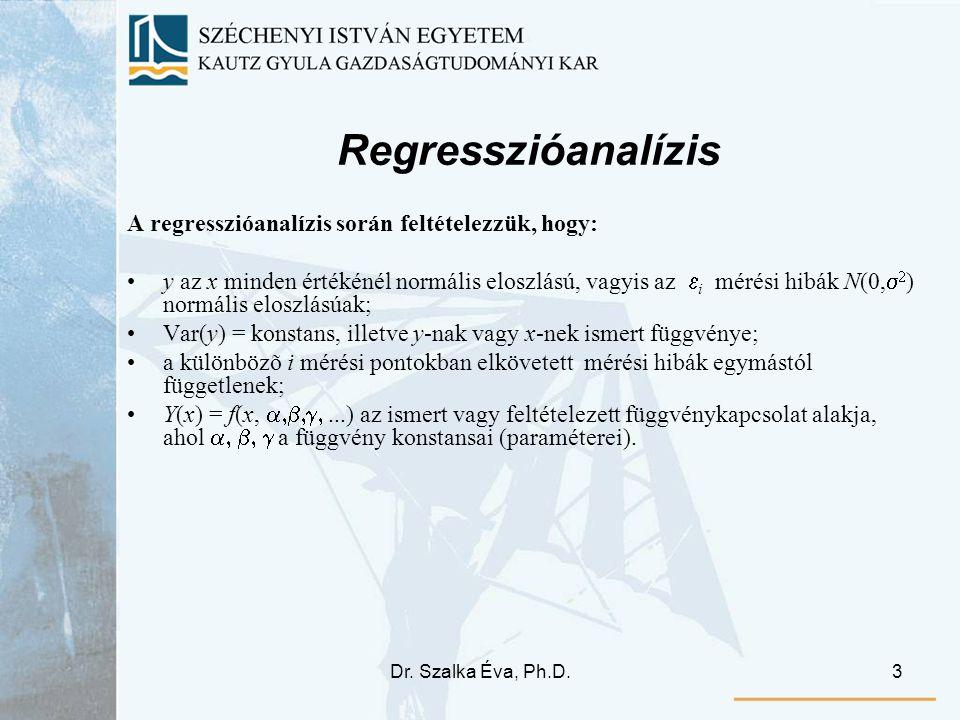 Dr. Szalka Éva, Ph.D.3 Regresszióanalízis A regresszióanalízis során feltételezzük, hogy: y az x minden értékénél normális eloszlású, vagyis az  i 