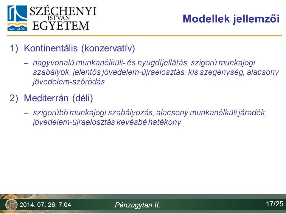 Modellek jellemzői 1)Kontinentális (konzervatív) –nagyvonalú munkanélküli- és nyugdíjellátás, szigorú munkajogi szabályok, jelentős jövedelem-újraelos