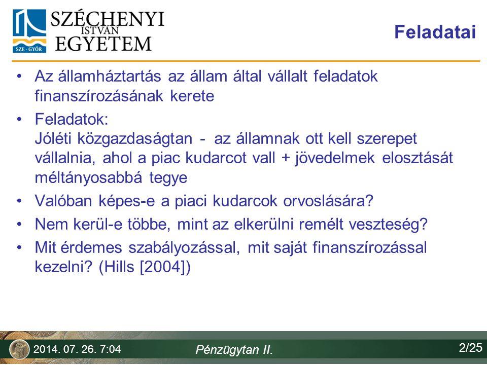Az államháztartás szerkezete Szerkezetére Magyarországon nincs törvényi szintű előírás A törvény az átláthatóságot és a pénzügyi fegyelmet kívánja megteremteni –működésének céljairól és feladatairól csak általánosságban rendelkezik 2014.