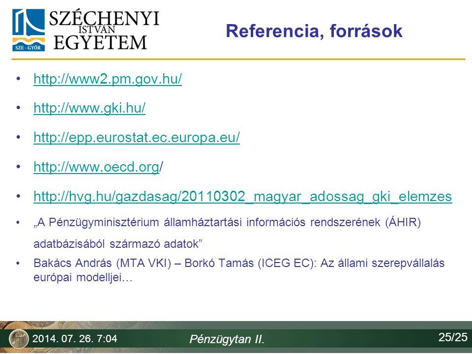 Referencia, források http://www2.pm.gov.hu/ http://www.gki.hu/ http://epp.eurostat.ec.europa.eu/ http://www.oecd.org/http://www.oecd.org http://hvg.hu