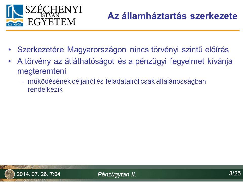 Az államháztartás szerkezete Szerkezetére Magyarországon nincs törvényi szintű előírás A törvény az átláthatóságot és a pénzügyi fegyelmet kívánja meg