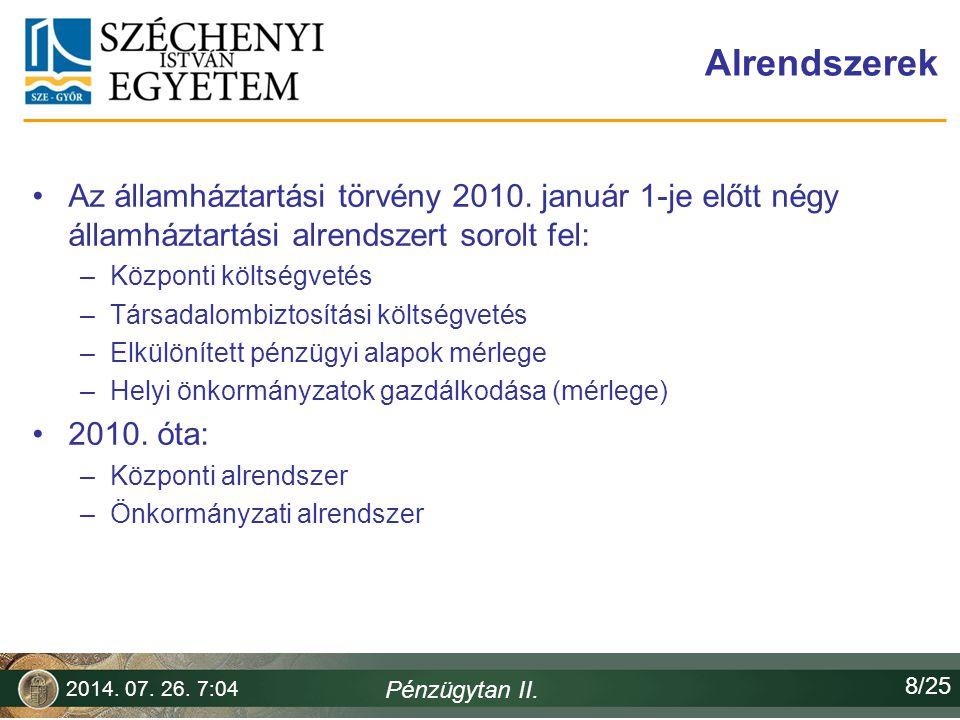 Alrendszerek Az államháztartási törvény 2010. január 1-je előtt négy államháztartási alrendszert sorolt fel: –Központi költségvetés –Társadalombiztosí