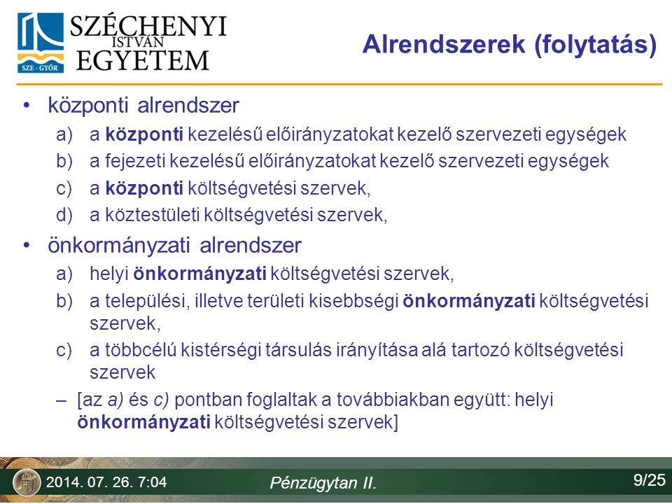 Az államháztartás alrendszereinek aránya a bevételek százalékában Pénzügytan II.