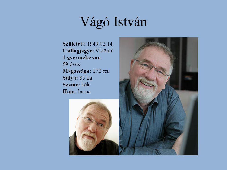 Vágó István Született: 1949.02.14.