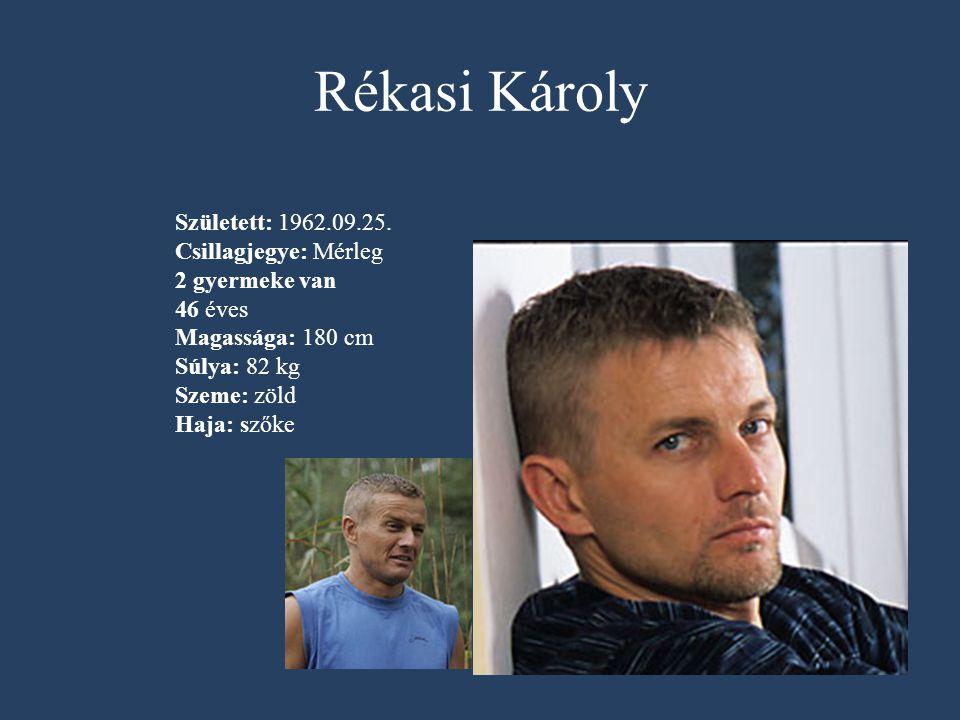 Rékasi Károly Született: 1962.09.25.