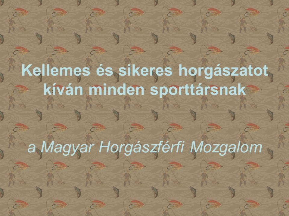 Kellemes és sikeres horgászatot kíván minden sporttársnak a Magyar Horgászférfi Mozgalom