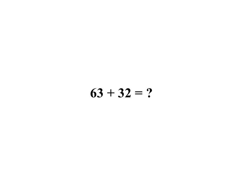 63 + 32 = ?