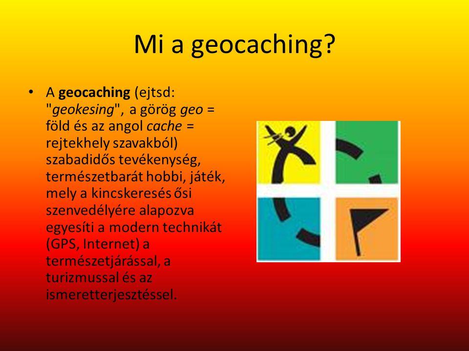 Mi a geocaching? A geocaching (ejtsd: