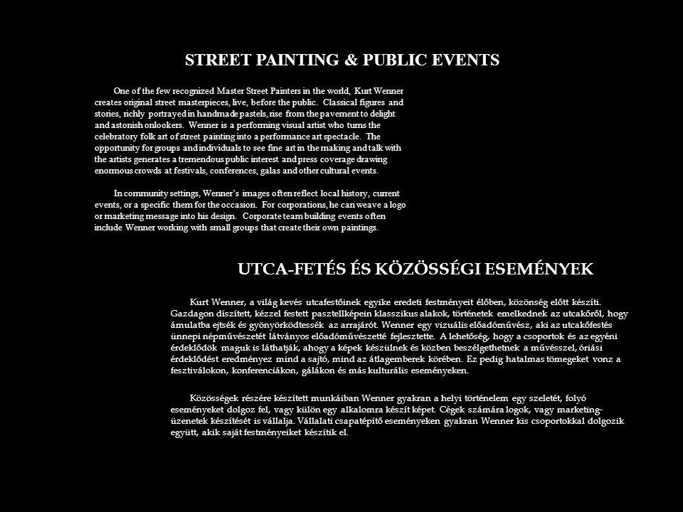 Kurt Wenner, a világ kevés utcafestőinek egyike eredeti festményeit élőben, közönség előtt készíti.