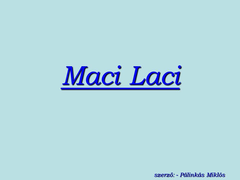 Maci Laci szerző: - Pálinkás Miklós