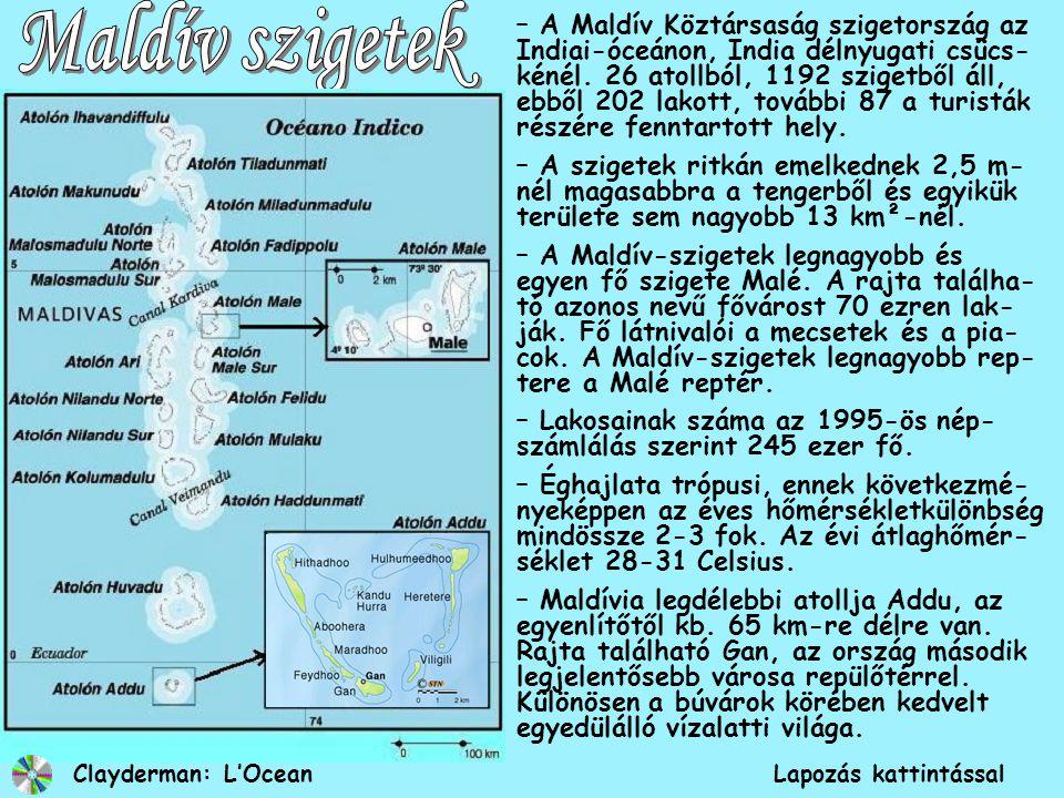 – A Maldív Köztársaság szigetország az Indiai-óceánon, India délnyugati csücs- kénél.